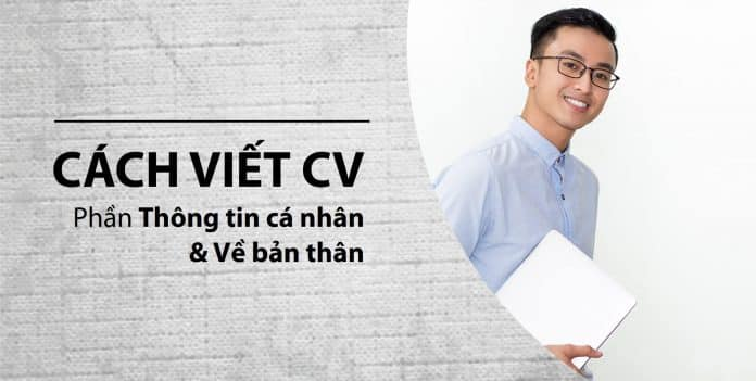 Hướng dẫn cách viết CV Samsung phần giới thiệu bản thân đốn tim nhà tuyển dụng